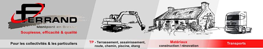 Olivier Ferrand. 71470 Montpont, Tp, Terrassement, Assainissement, Matériaux de construction et de rénovation, transport, collectivités et particuliers